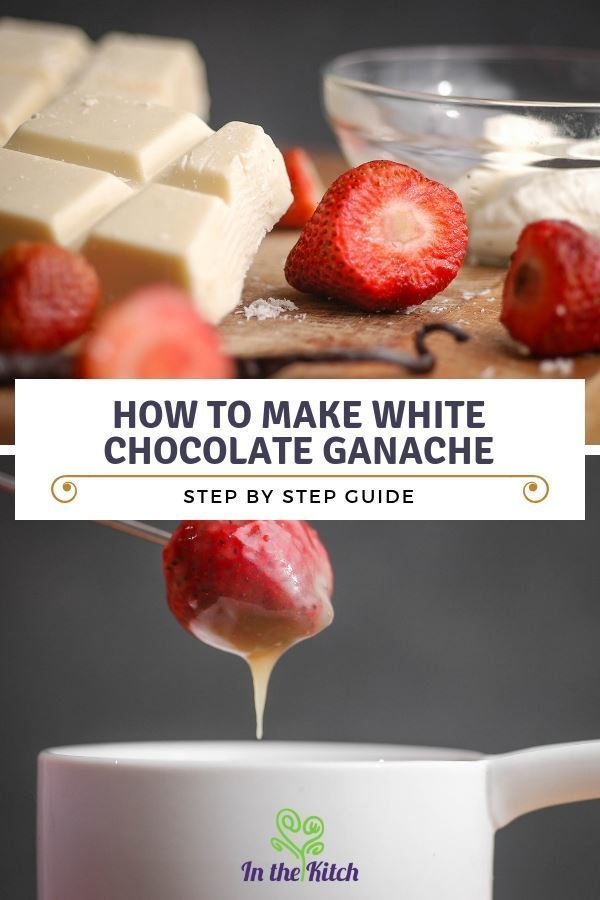 How to Make White Chocolate Ganache - Step by Step Guide