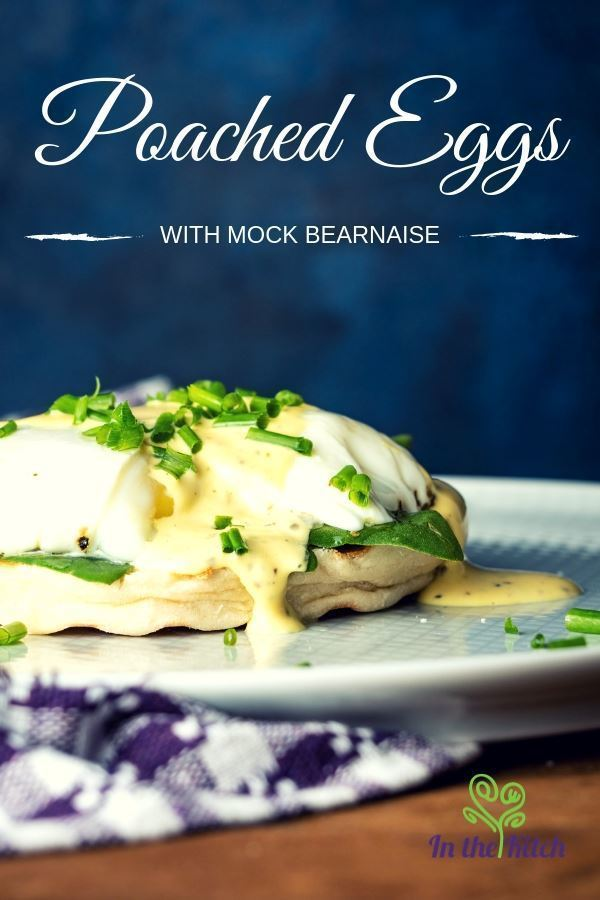 Poached Eggs with Mock Bearnaise Sauce