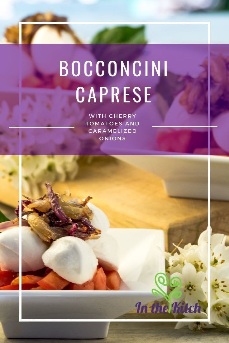 Bocconcini Caprese with Cherry Tomatoes and Caramelized Onions