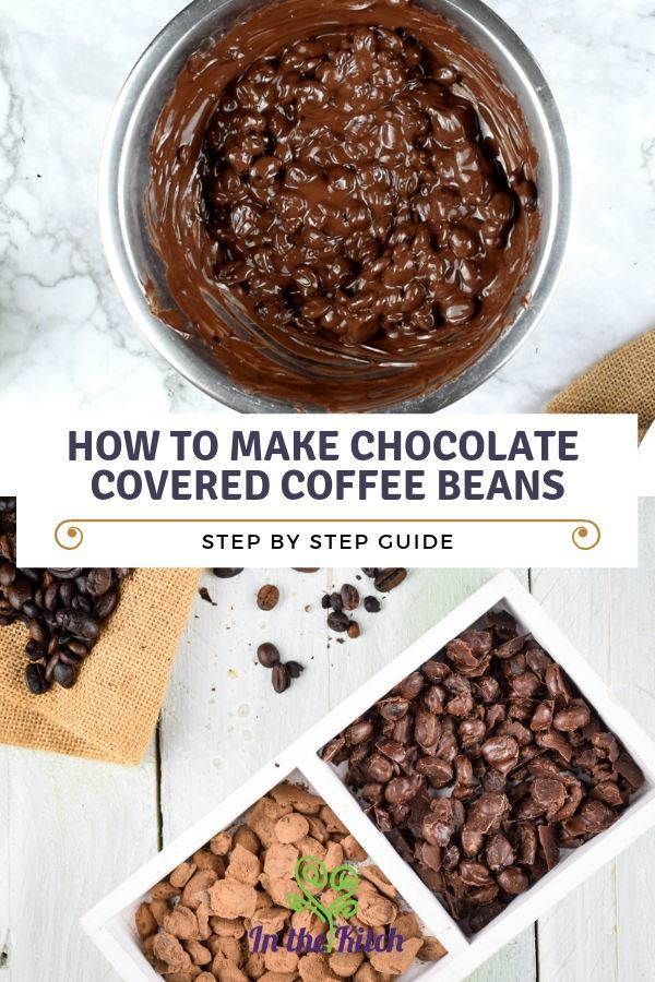 How To Make Chocolate Covered Coffee Beans In The Kitch